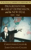 Progressivism, the Great Depression, and the New Deal: 1901–1941 - James Lincoln Collier, Christopher Collier