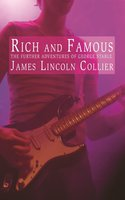 Rich and Famous: The Further Adventures of George Stable - James Lincoln Collier