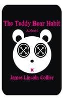The Teddy Bear Habit - James Lincoln Collier