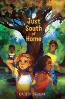Just South of Home - Karen Strong