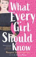 What Every Girl Should Know: Margaret Sanger's Journey - J. Albert Mann