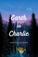 Earth to Charlie - Justin Olson