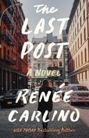 The Last Post: A Novel - Renée Carlino