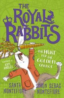 The Royal Rabbits: The Hunt for the Golden Carrot - Simon Sebag Montefiore, Santa Montefiore