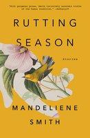 Rutting Season: Stories - Mandeliene Smith