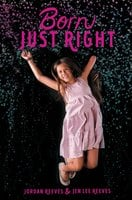 Born Just Right - Jen Lee Reeves, Jordan Reeves