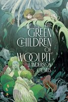 The Green Children of Woolpit - J. Anderson Coats