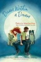 Dream Within a Dream - Patricia MacLachlan