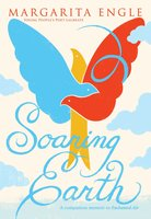 Soaring Earth: A Companion Memoir to Enchanted Air - Margarita Engle