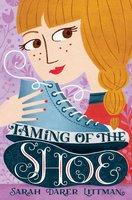 Taming of the Shoe - Sarah Darer Littman