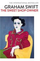 The Sweet Shop Owner - Graham Swift
