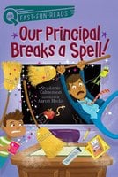 Our Principal Breaks a Spell! - Stephanie Calmenson