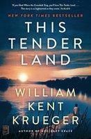 This Tender Land: A Novel - William Kent Krueger
