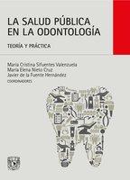 La salud pública en la odontología - María Cristina Sifuentes Valenzuela, María Elena Nieto Cruz, Javier Fuente de la Hernández