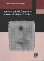 La estética del fracaso en la obra de Samuel Beckett - Ricardo García Arteaga