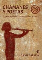 Chamanes y poetas - Flavia Inés Carrión