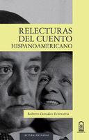 Relecturas del cuento hispanoamericano - Roberto González Echevarría