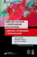 Mercado escolar y oportunidad educacional - Alejandro Carrasco, Javier Corvalán, J.E. García-Huidobro