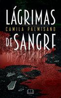 Lágrimas de sangre - Camila Palmisano