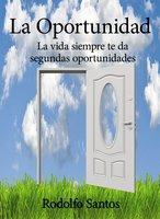 La oportunidad - Rodolfo Santos