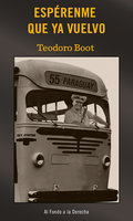 Espérenme que ya vuelvo - Teodoro Boot