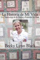 La Historia de Mi Vida - Becky Lynn Black