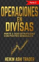 Operaciones en Divisas 2 - Heikin Ashi Trader