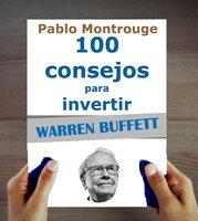 Warren Buffett : 100 consejos para invertir y enriquecerse - Las Ediciones del Faré, Pablo Montrouge