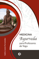 Medicina ayurveda para profesores de yoga - Isidro Justo Fernández