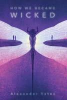 How We Became Wicked - Alexander Yates