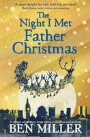 The Night I Met Father Christmas - Ben Miller