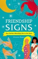 Friendship Signs: Your Perfect Match(es) Are in the Stars - Brianne Hogan