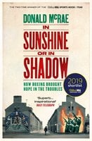 In Sunshine or in Shadow - Donald McRae