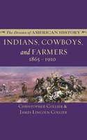 Indians, Cowboys, and Farmers and the Battle for the Great Plains: 1865–1910 - James Lincoln Collier, Christopher Collier