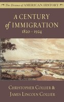 A Century of Immigration: 1820–1924 - James Lincoln Collier, Christopher Collier