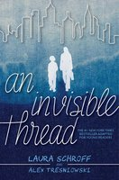 An Invisible Thread - Alex Tresniowski, Laura Schroff