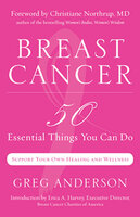 Breast Cancer: 50 Essential Things to Do (Breast Cancer Gift for Women, For Readers of Dear Friend) - Greg Anderson