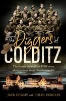 The Diggers of Colditz - Colin Burgess, Jack Champ