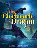 The Clockwork Dragon - James R. Hannibal