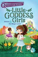 Athena & the Magic Land: Little Goddess Girls 1 - Joan Holub, Suzanne Williams