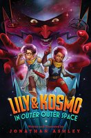 Lily & Kosmo in Outer Outer Space - Jonathan Ashley