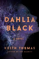 Dahlia Black: A Novel - Keith Thomas