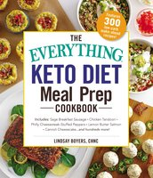 The Everything Keto Diet Meal Prep Cookbook – Includes: Sage Breakfast Sausage, Chicken Tandoori, Philly Cheesesteak–Stuffed Peppers, Lemon Butter Salmon, Cannoli Cheesecake...and Hundreds More! - Lindsay Boyers