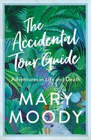 The Accidental Tour Guide - Mary Moody