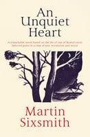 An Unquiet Heart - Martin Sixsmith