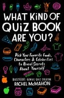 What Kind of Quiz Book Are You? – Pick Your Favorite Foods, Characters, and Celebrities to Reveal Secrets About Yourself - Rachel McMahon