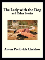 The Lady with the Dog - Anton Pavlovich Chekhov