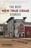 The Best New True Crime Stories - Mitzi Szereto
