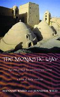 The Monastic Way - Hannah Ward