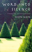 Word into Silence - John Main